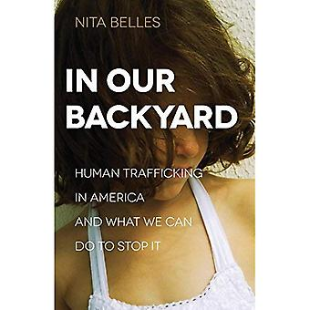 I vår bakgård: Människohandel i Amerika och vad vi kan göra för att stoppa det