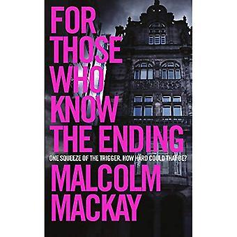 Voor degenen die het einde (Paperback weten)
