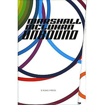 Marshall McLuhan: v. 1: Unbound - A Publishing Adventure