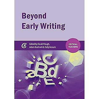Beyond Early Writing: Teaching Writing in Primary Schools (Critical Teaching)