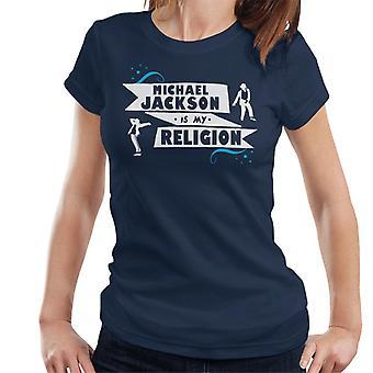 Michael Jackson Is My Religion Women's T-Shirt