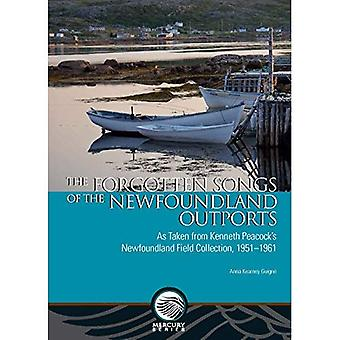 The Forgotten Songs of the� Newfoundland Outports: As Taken from Kenneth Peacock's Newfoundland Field� Collection, 1951-1961 (Mercury)