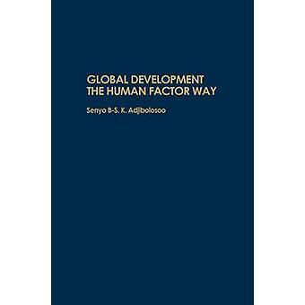 Globale Entwicklung der menschliche Faktor Weg durch Adjibolosoo & Senyo B. S. K.