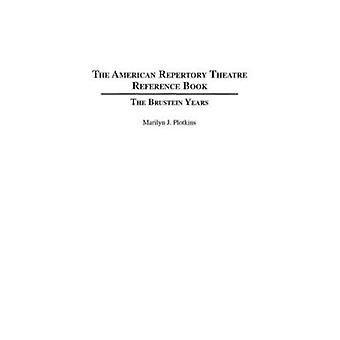 Het American Repertory Theatre referentieboek de jaren Brustein door Plotkins & Marilyn