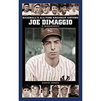 Biografía de Joe Dimaggio A por Jones y David