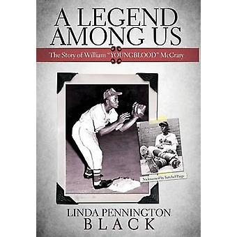 A Legend Among Us The Story of William Youngblood McCrary by Black & Linda Pennington