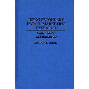 Med sekundärdata i marknadsföring forskning Förenta staterna och i världen genom Patzer & Gordon L.