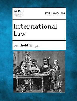 International Law by Singer & Berthold