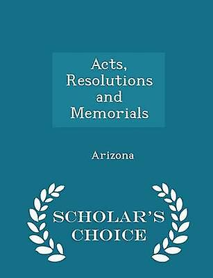 Acts Resolutions and Memorials  Scholars Choice Edition by Arizona