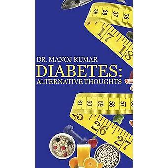 Diabetes Alternative Thoughts by Kumar & Dr Manoj