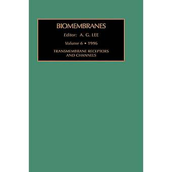 Transmembranen Rezeptoren und Kanäle von Lee & Jenny