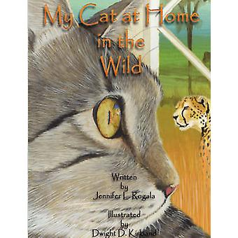 My Cat at Home in the Wild by Rogala & Jennifer & L.