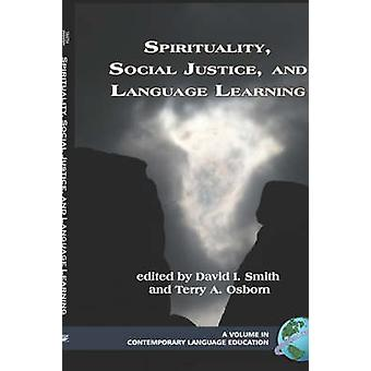 Spirituality Social Justice and Language Learning Hc by Smith & Daivd I.
