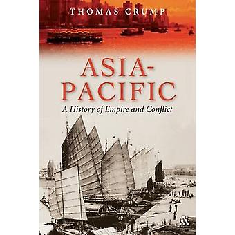 AsiaPacific A History of Empire and Conflict by Crump & Thomas