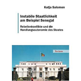 Instabile Staatlichkeit am Beispiel Senegal by Salomon & Katja