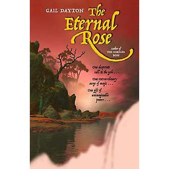 The Eternal Rose by Gail Dayton - Gail Dayton - 9780809571659 Book