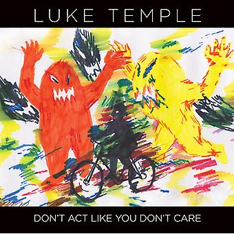Luke Temple - Don't Act Like You Don't Care [CD] USA import
