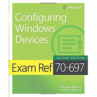 Exam Ref 70-697 Configuring Windows Devices by Andrew Bettany - 97815