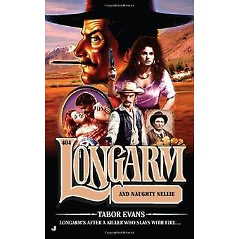 Longarm and Naughty Nellie by Tabor Evans - 9780515150995 Book