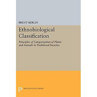 Ethnobiological Classification - Principles of Categorization of Plant