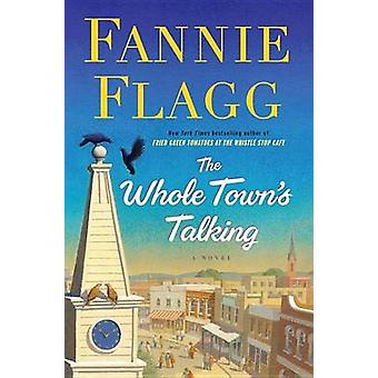 The Whole Town's Talking by Fannie Flagg - 9780739327371 Book