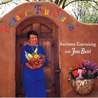 Fiesta for Four Seasons - Southwest Entertaining with Jane Butel by Ja