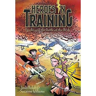 Apollo and the Battle of the Birds by Joan Holub - Suzanne Williams -
