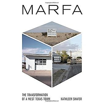 Marfa - The Transformation of a West Texas Town by Kathleen Shafer - 9