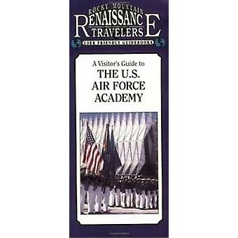 A Visitor's Guide to the U.S. Air Force Academy by Donald Anderson -