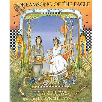 Dreamsong of the Eagle by Ted Andrews - 9781571742940 Book