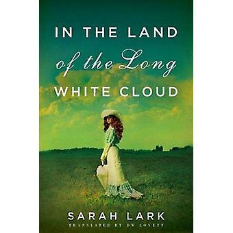 In the Land of the Long White Cloud by Sarah Lark - Dw Lovett - 97816