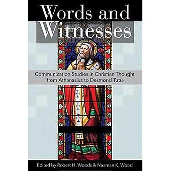 Words and Witnesses - Communication Studies in Christian Thought from