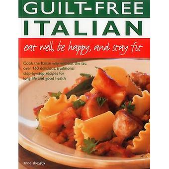 Guilt-Free Italian by Anne Sheasby - 9781780193908 Book