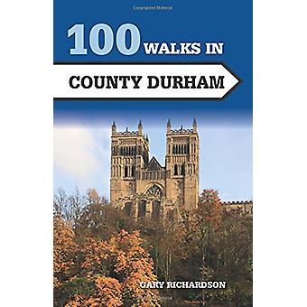 100 Walks in County Durham by Gary Richardson - 9781785003066 Book