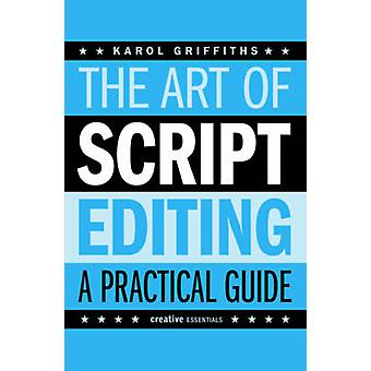 Art of Script Editing - A Practical Guide for Script and Story Develop