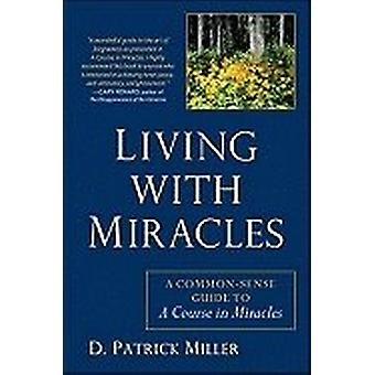 Living With Miracles 9781585428793