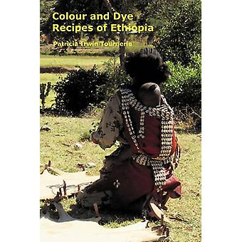 Colour and Dye Recipes of Ethiopia by Tournerie & Patricia Irwin
