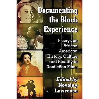 Documenting the Black Experience - Essays on African American History