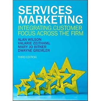 Services Marketing Integrating Customer Focus Across the Fi by Alan Wilson