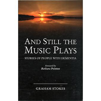 And Still the Music Plays de Graham Stokes