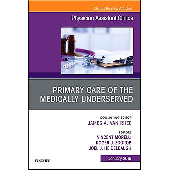 Primary Care of the Medically Underserved An Issue of Physi by Vincent Morelli