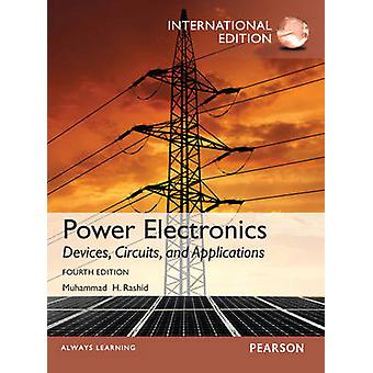 Power Electronics Devices Circuits and Applications Inte by Muhammad Rashid
