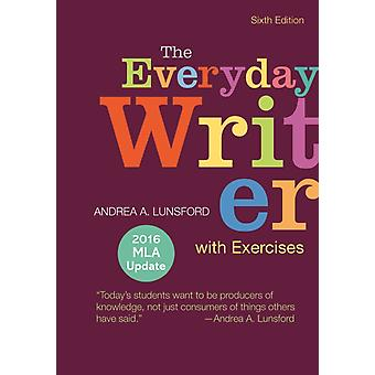 Everyday Writer with Exercises with 2016 MLA Update par Andrea Lunsford
