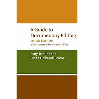 A Guide to Documentary Editing by Mary Jo Kline and Susan H Perdue