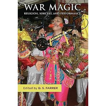 War Magic Religion Sorcery and Performance by Farrer & Douglas