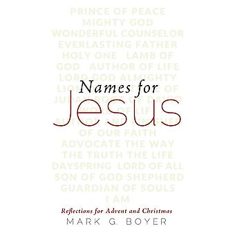Names for Jesus by Boyer & Mark G.