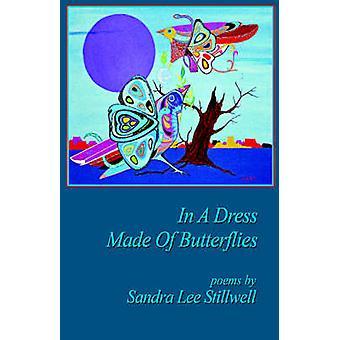 In A Dress Made Of Butterflies by Stillwell & Sandra & Lee