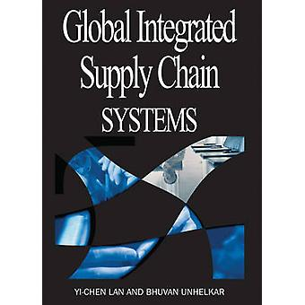 Global Integrated Supply Chain Systems by Lan & YiChen