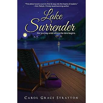 Lake Surrender by Stratton & Carol Grace