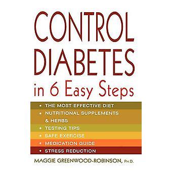 Control Diabetes in Six Easy Steps by GreenwoodRobinson & Maggie